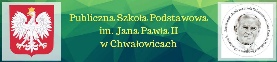 Publiczna Szkoła Podstawowa im. Jana Pawła II w Chwałowicach